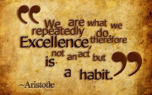 ExcellenceIsAHabit